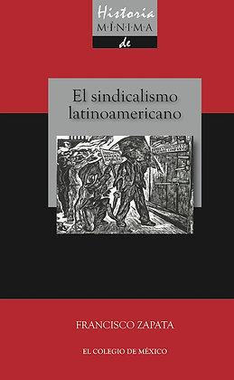 HISTORIA MINIMA DEL SINDICALISMO LATINOAMERICANO