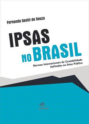 IPSAS NO BRASIL NORMAS INTERNACIONAIS DE CONTABILIDADE APLICADAS AO SETOR