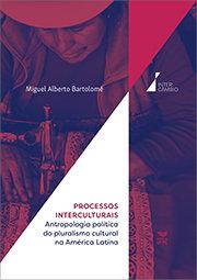 Processos interculturais: antropologia política do pluralismo cultural na