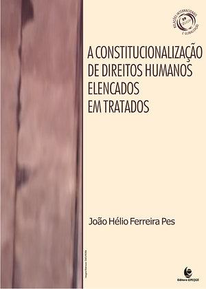 A Constitucionalização de Direitos Humanos Elencados em Tratados