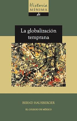 HISTORIA MÍNIMA DE LA GLOBALIZACIÓN TEMPRANA
