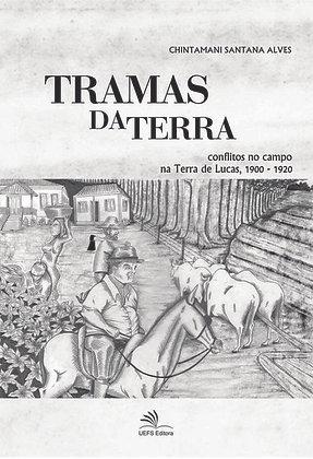 TRAMAS DA TERRA: CONFLITOS NO CAMPO