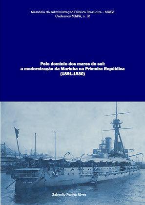 Pelo domínio dos mares do sul: a modernização da Marinha na Primeira República
