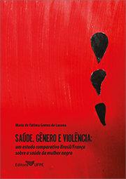 Saúde, gênero e violência: um estudo comparativo Brasil/França sobre a saúde
