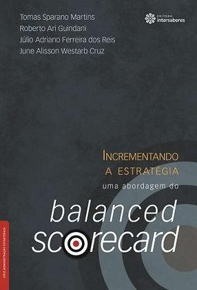 Incrementando a estratégia uma abordagem do balanced scorecard