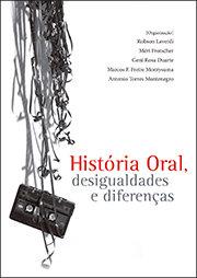 História oral, desigualdades e diferenças