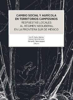 Cambio social y agrícola en territorios campesinos. Respuestas locales al