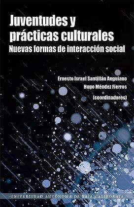 Juventudes y prácticas culturales. Nuevas formas de interacción social