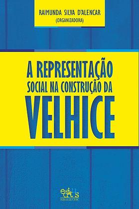 A Representação Social na Construção da Velhice