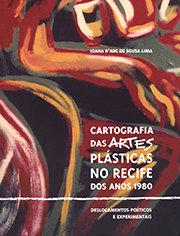 Cartografia das artes plásticas no Recife dos anos 1980: deslocamentos poéticos