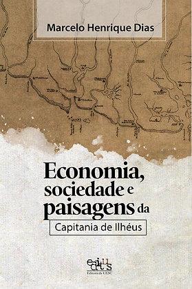 Economia, sociedade e paisagens da Capitania de Ilhéus