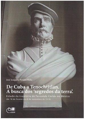 De Cuba a Tenochtitlán. A busca dos 'segredos da terra'. Estudo da trajetória