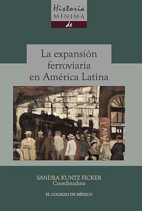 HISTORIA MINIMA DE LA EXPANSION FERROVIARIA
