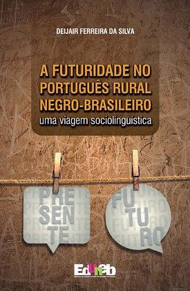 A futuridade no português rural negro-brasileiro: uma viagem sociolinguística