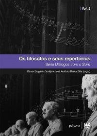 Os filósofos e seus repertórios - Série Diálogos com o Som - VOL.5