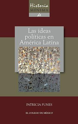 HISTORIA MINIMA DE LAS IDEAS POLITICAS EN AMERICA LATINA