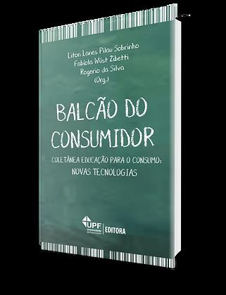Balcão do Consumidor - Coletânea Educação para o Consumo: novas tecnologias