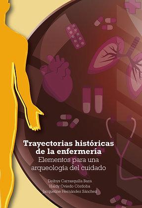 Trayectorias históricas de la enfermería. Elementos para una arqueología del