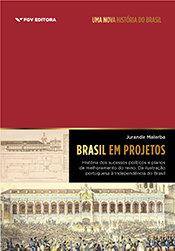 Brasil em projetos: história dos sucessos políticos e planos de melhoramento