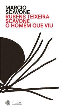 Rubens Teixeira: o homem que viu, por Márcio Scavone