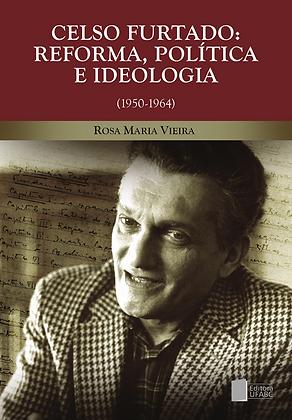 Celso Furtado: Reforma, política e ideologia