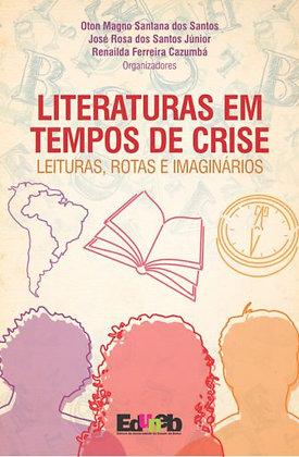 Literaturas em Tempos de Crise: Leituras, Rotas e Imaginários