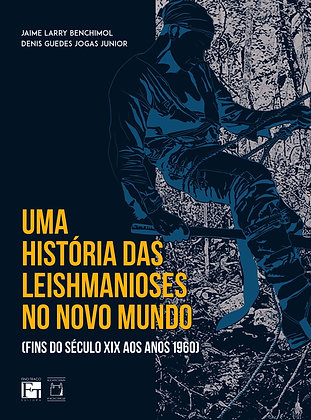 História das Leishmanioses no Novo Mundo (fins do século XIX aos anos 1960), Uma