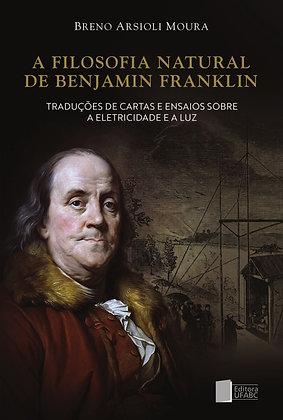 A filosofia natural de Benjamin Franklin: traduções de cartas e ensaios sobre a