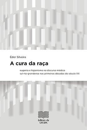 A cura da raça: eugenia e higienismo no discurso médico sul-rio-grandense nas
