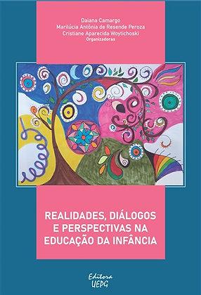 REALIDADES, DIÁLOGOS E PERSPECTIVAS NA EDUCAÇÃO DA INFÂNCIA