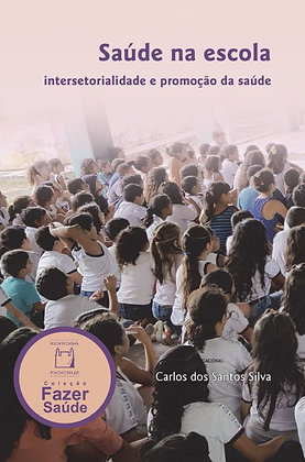 Saúde na Escola: intersetorialidade e promoção da saúde
