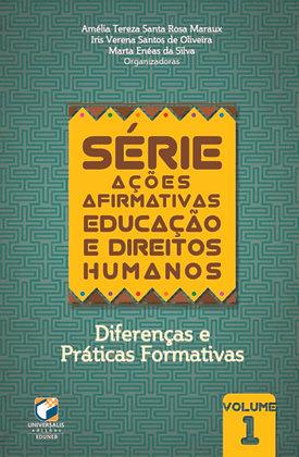 """Educação e Direitos Humanos_""""Diferenças e Práticas Formativas"""". Vol 1"""