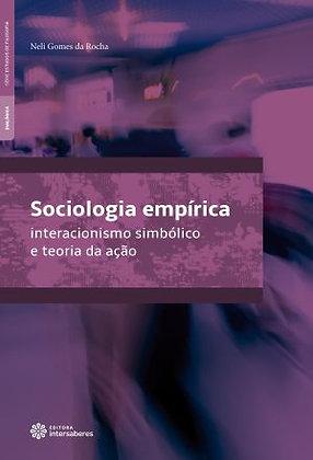 Sociologia empírica interacionismo simbólico e teoria da ação
