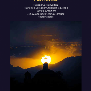 Experiencias multidisciplinarias en el estudio del patrimonio y el paisaje