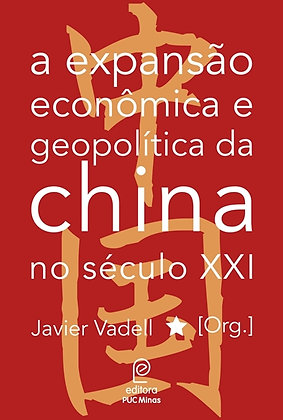 A Expansão econômica e geopolítica da China