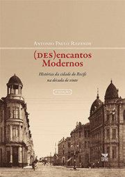 (Des)encantos modernos: histórias da cidade do Recife na década de vinte
