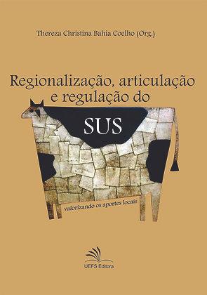 REGIONALIZAÇÃO, ARTICULAÇÃO E REGULAÇÃO DO SUS