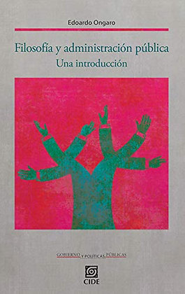 Filosofía y administración pública. Una introducción