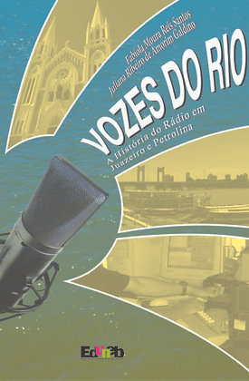 Vozes do rio: a história do rádio em Juazeiro e Petrolina