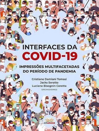 Interfaces da Covid 19: impressões multifacetadas do período de pandemia