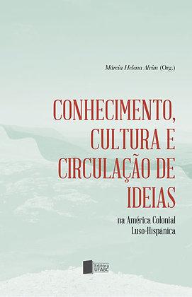 Conhecimento, cultura e circulação de ideias na América Colonial Luso-hispânica