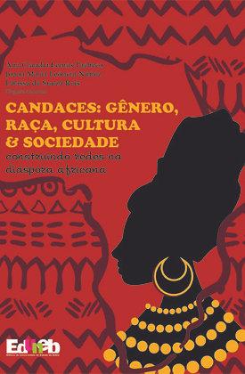 CANDACES: GÊNERO, RAÇA, CULUTURA E SOCIEDADE