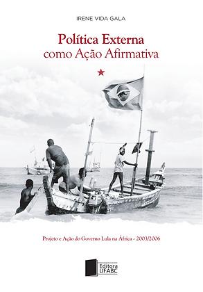 Política externa como ação afirmativa: projeto e ação do governo Lula na África