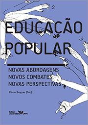 Educação Popular: novas abordagens, novos combates, novas perspectivas – 1