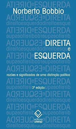 Direita e esquerda – 3ª edição: Razões e significados de uma distinção política