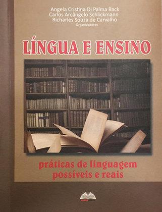 Língua e Ensino: práticas de linguagem possíveis e reais
