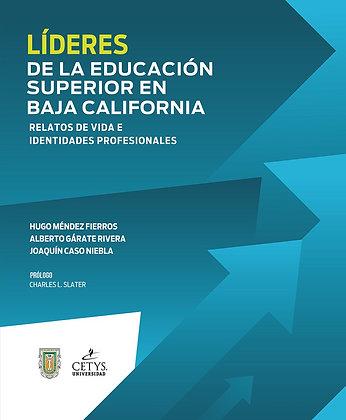 Líderes de la educación superior en Baja California. Relatos de vida e