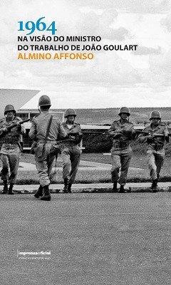 1964 na Visão do Ministro do Trabalho de João Goulart - 2ª edição