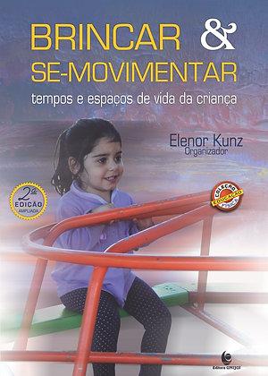 Brincar & Se-Movimentar. Tempos e Espaços de Vida da Criança