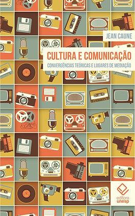 Cultura e comunicação: Convergências teoricas e lugares de mediação